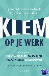 Klinkenberg, Teuntje, Snel, Arie - Klem op je werk - POD editie