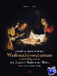 Bach, Govert Jan - Weihnachtsoratorium en het Magnificat van Johan Sebastian Bach