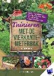 Bartholomew, Mel - Tuinieren met de vierkantemeterbak