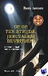 Jansen, Hans - Op, op, ten strijde, Jeruzalem bevrijden! - POD editie