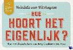 Ditzhuyzen, Reinildis van - Hoe hoort het eigenlijk?