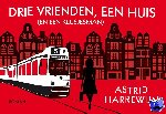 Harrewijn, Astrid - Drie vrienden, een huis (en een klusjesman)