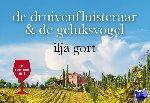Gort, Ilja - De druivenfluisteraar & De geluksvogel