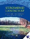 Brinckmann, Eric, Baaijens, G.J., Dauvellier, Peter, Molen, Peter van der - Stromend landschap - watersystemen en waterbeheer - POD editie