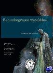 Gronden, Johan van de - Een onbegrepen werelddeel - natuurbescherming in Nederland - POD editie