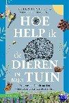 Bostock, Helen, Collins, Sophie - Hoe help ik de dieren in mijn tuin