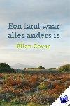 Geven, Ellen - Een land waar alles anders is