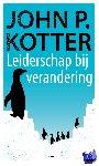 Kotter, John P. - Academic Service economie en bedrijfskunde Leiderschap bij verandering
