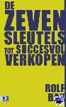 Bax, Rolf - De zeven sleutels tot succesvol verkopen - POD editie