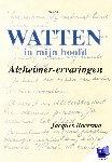 Boersma, Jacques, Zwama, Berthe - Watten in mijn hoofd