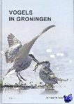 Boekema, Egbert - Vogels in Groningen