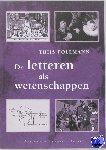 Pollmann, Thijs - De letteren als wetenschappen - POD editie