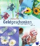 Frechverlag GmbH - Geldgeschenken - Maak van geld verrassend creatieve cadeautjes