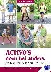 Timmers, Edwin - Activo's doen het anders, op maat en zeker na hun 50e!