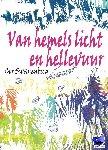 Swanenberg, Cor - Van hemels licht en hellevuur  1 Tenblakke trilogie