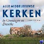 Karstkarel, Peter - Alle Middeleeuwse kerken in Groningen en Drenthe