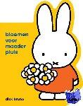 Bruna, Dick - bloemen voor moeder pluis