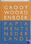 Putte, F. van, Putte-De Windt, I.M.G. - Groot Woordenboek Papiaments-Nederlands