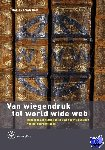 Delft, Marieke van - Van wiegendruk tot world wide web