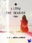 Gossink, Alexandra, Middelkoop, Geert-Jan, Rooker, Dim - I Love the Seaside Spanje