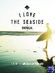 Gossink, Alexander, Middelkoop, Geert-Jan, Rooker, Dim - I Love the Seaside Portugal