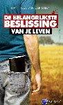 Steen, Mattheus van der - De belangrijkste beslissing van je leven!