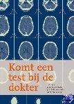 Boer, T.A., Einerhand, S.M.H., Haas- de Vries, J.N. de, Rijswijk, M.N. van - Komt een test bij de dokter
