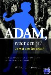 Ouweneel, Willem J. - Adam, waar ben je?