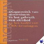- Richtlijn diagnostiek van stoornissen in het gebruik van alcohol in het kader van CBR-keuringen