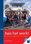 Tijken, Hanneke - Aan het werk! - POD editie