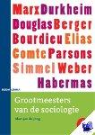 Jong, Mart-Jan de - Grootmeesters van de sociologie - POD editie