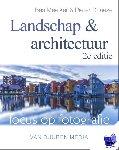 Meelker, Bas, Dhaeze, Pieter - Focus op fotografie: Landschap en Architectuur, 2e editie