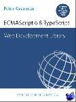 Kassenaar, Peter - Web Development Library: ECMAScript 6 & TypeScript