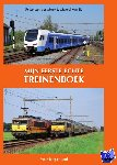 Meer, Peter van der, Ee, Marcel van - Mijn eerste echte treinenboek