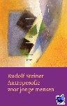 Steiner, Rudolf - Antroposofie voor jonge mensen