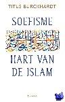 Burckhardt, Titus - Soefisme, hart van de Islam