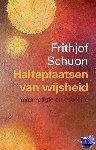 Schuon, Frithjof - Halteplaatsen van wijsheid