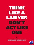 Bourdrez, Aernoud - Think Like a Lawyer, Don't Act Like One