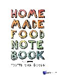 Boven, Yvette van - Home made food notebook