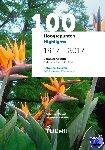 Mourik, Pieter van, Veen, Gerard van der - 100 Hoogtepunten/Highlights 1917 - 2017 - Botanische Tuin Delft/Botanical Garden Delft