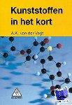 Vegt, A.K. van der - Kunststoffen in het kort