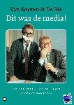 Kooten, Kees van, Bie, Wim de - Dit was de media!