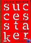 Mulder, Arjen - De successtaker