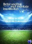 Siebesma, Peter - Beter voetbal met mentale kwaliteiten