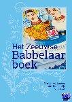 Verhaagen, Margot - Het Zeeuwse Babbelaarboek