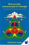 Tarthang Tulku - Bewustzijn, concentratie en energie