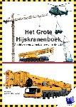 Bosman, Arne, Bosman, P.C. - Het grote hijskranenboek