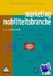 Streutker, K.J., Bouwmeester, S. - Marketing mobiliteitsbranche