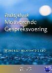 Claessens, Joke, D'Hondt, Rob - Praktijkboek Motiverende Gespreksvoering