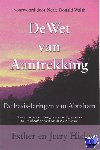 Hicks, Esther, Hicks, J. - De wet van Aantrekking